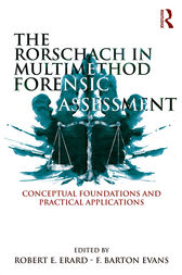 The Rorschach in Multimethod Forensic Assessment by Robert E. Erard