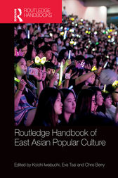 Routledge Handbook of East Asian Popular Culture by Koichi Iwabuchi
