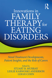 Innovations in Family Therapy for Eating Disorders by Stuart Murray