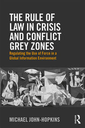 The Rule of Law in Crisis and Conflict Grey Zones by Michael John-Hopkins