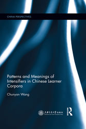 Patterns and Meanings of Intensifiers in Chinese Learner Corpora by Chunyan Wang