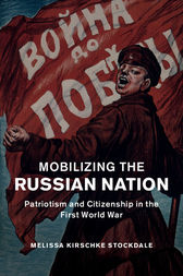 Mobilizing the Russian Nation by Melissa Kirschke Stockdale