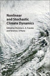 Nonlinear and Stochastic Climate Dynamics by Christian L. E. Franzke