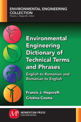 Environmental Engineering Dictionary of Technical Terms and Phrases by Francis J. Hopcroft