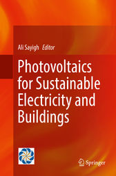 Photovoltaics for Sustainable Electricity and Buildings by Ali Sayigh