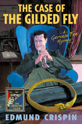 The Case of the Gilded Fly: A Gervase Fen Mystery by Edmund Crispin