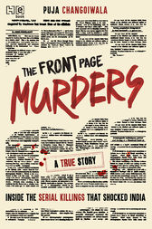 The Front Page Murders by Puja Changoiwala