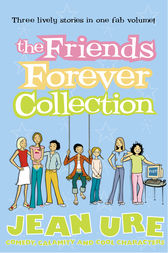 The Friends Forever Collection by Jean Ure