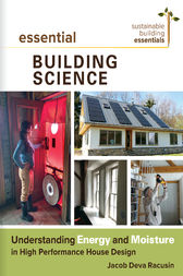 Essential Building Science by Jacob Deva Racusin