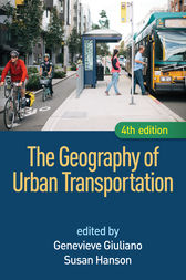 The Geography of Urban Transportation, Fourth Edition by Genevieve Giuliano