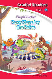 Roxy Plays by the Rules (Purple Turtle, English Graded Readers, Level 2) by Vanessa Black