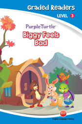 Biggy Feels Bad (Purple Turtle, English Graded Readers, Level 3) by Imogen Kingsley