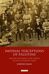 Imperial Perceptions of Palestine by Lorenzo Kamel