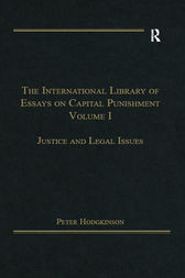 The International Library of Essays on Capital Punishment, Volume 1 by Peter Hodgkinson