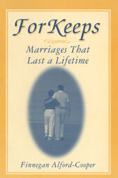 For Keeps: Marriages That Last a Lifetime by Finnegan Alford-Cooper
