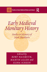 Early Medieval Monetary History by Martin Allen