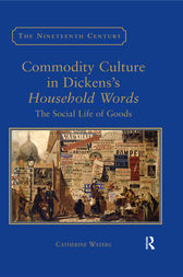 Commodity Culture in Dickens's Household Words by Catherine Waters