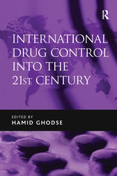 International Drug Control into the 21st Century by Hamid Ghodse