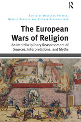 The European Wars of Religion by Wolfgang Palaver