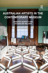 Australian Artists in the Contemporary Museum by Jennifer Barrett