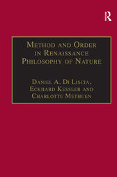 Method and Order in Renaissance Philosophy of Nature by Daniel A. Di Liscia