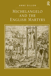 Michelangelo and the English Martyrs by Anne Dillon