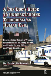 A Cop Doc's Guide to Understanding Terrorism as Human Evil by Daniel Rudofossi