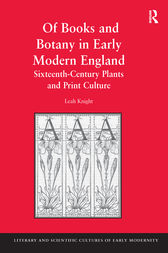 Of Books and Botany in Early Modern England by Leah Knight