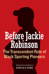 Before Jackie Robinson by Gerald R. Gems