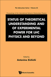 Status of Theoretical Understanding and of Experimental Power for LHC Physics and Beyond by Antonino Zichichi