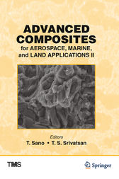 Advanced Composites for Aerospace, Marine, and Land Applications II by T. Sano