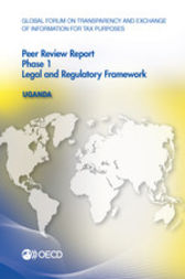 Global Forum on Transparency and Exchange of Information for Tax Purposes: Peer Reviews: Uganda 2015: Phase 1 by OECD Publishing