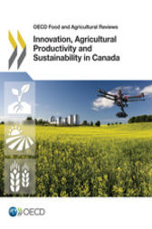 Innovation, Agricultural Productivity and Sustainability in Canada by OECD Publishing