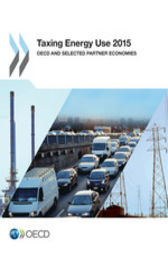Taxing Energy Use 2015 by OECD Publishing