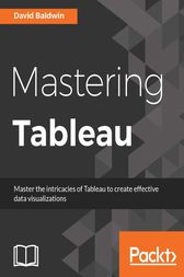 Mastering Tableau by David Baldwin