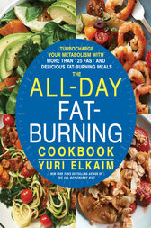 The All-Day Fat-Burning Cookbook by Yuri Elkaim