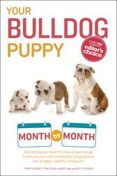 Your Bulldog Puppy Month by Month by Terry Albert