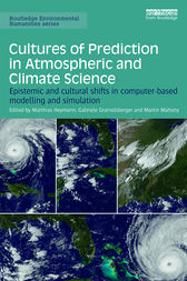 Cultures of Prediction in Atmospheric and Climate Science by Matthias Heymann