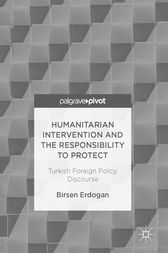 Humanitarian Intervention and the Responsibility to Protect by Birsen Erdogan