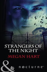 Strangers of the Night: Touched by Passion / Passion in Disguise / Unexpected Passion (Mills & Boon Nocturne) by Megan Hart