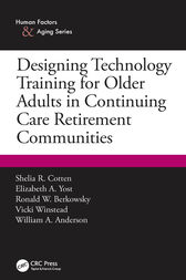 Designing Technology Training for Older Adults in Continuing Care Retirement Communities by Shelia R. Cotten