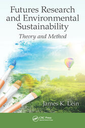 Futures Research and Environmental Sustainability by James K. Lein
