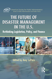The Future of Disaster Management in the U.S. by Amy LePore