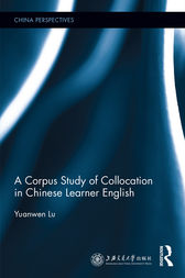 A Corpus Study of Collocation in Chinese Learner English by Yuanwen Lu