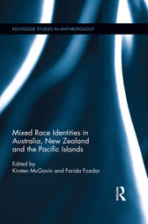 Mixed Race Identities in Australia, New Zealand and the Pacific Islands by Farida Fozdar