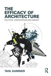 The Efficacy of Architecture by Tahl Kaminer