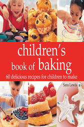 Children's Book of Baking by Sara Lewis
