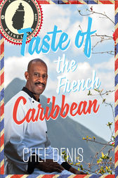 Taste of the French Caribbean by Denis Rosenbert