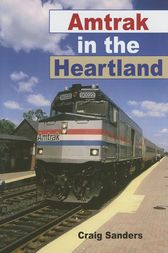 Amtrak in the Heartland by Craig Sanders
