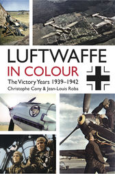 Luftwaffe in Colour: The Victory Years by Chrsitophe Cony